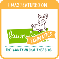 I was featured on the Lawn Fawnatics Challenge Board!
